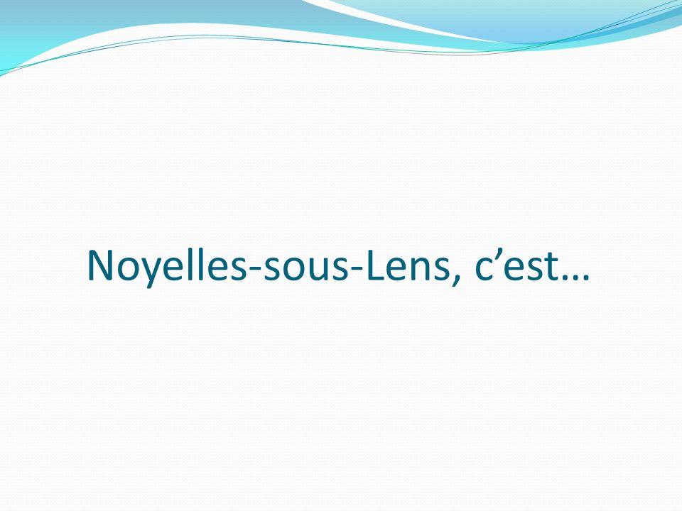 Noyelles-sous-Lens, cest…