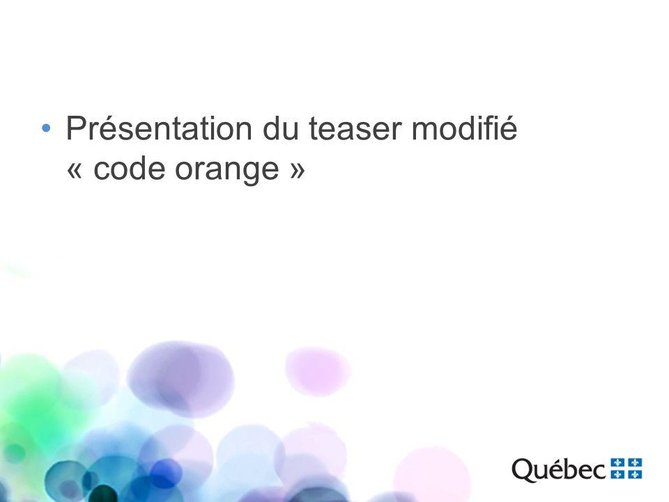 Présentation du teaser modifié « code orange »