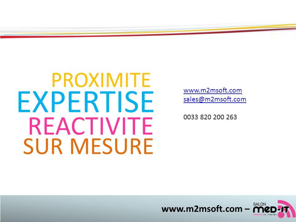 www.m2msoft.com – PROXIMITE REACTIVITE EXPERTISE SUR MESURE www.m2msoft.com sales@m2msoft.com 0033 820 200 263