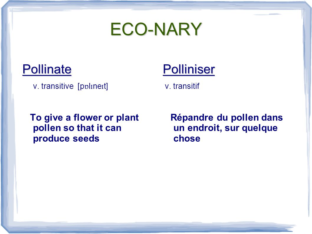 ECO-NARY Pollute v.transitive [pəlu:t] To make air, water, soil etc...