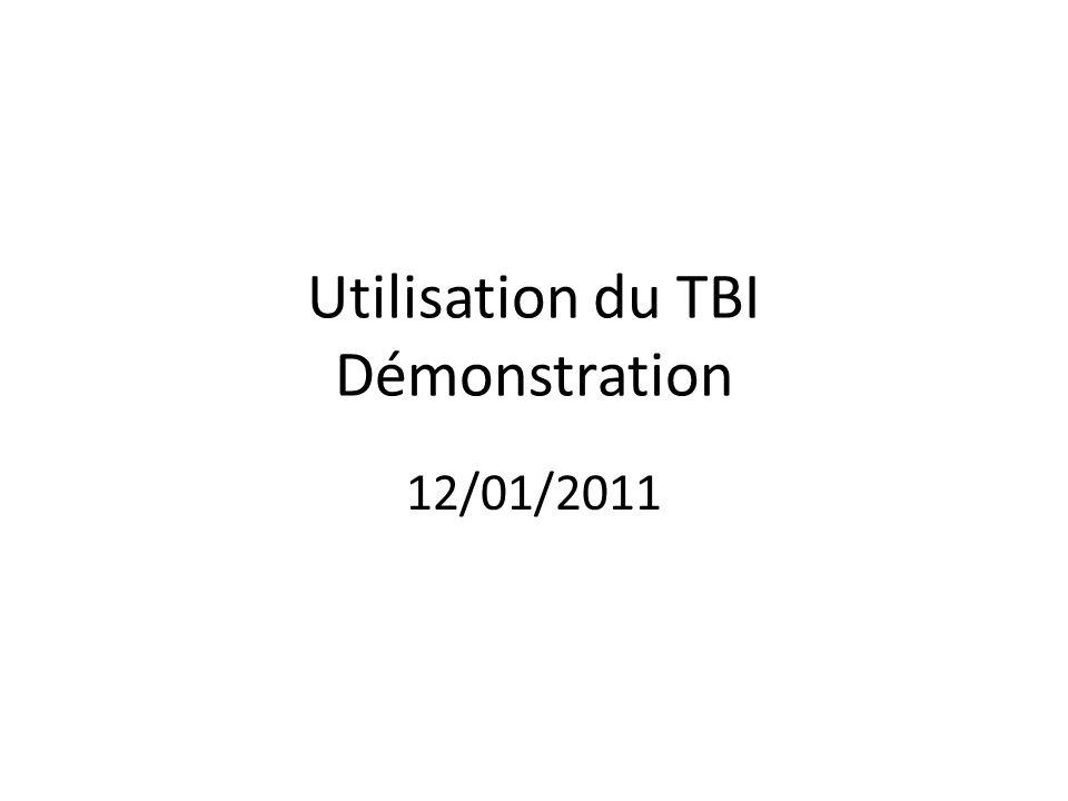 Utilisation du TBI Démonstration 12/01/2011