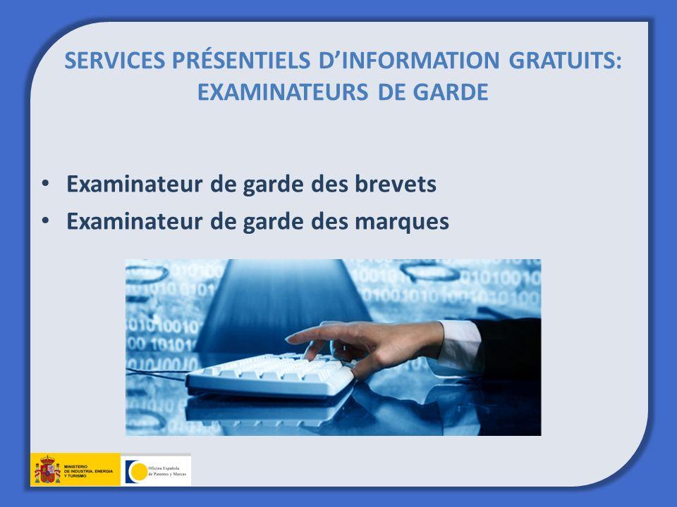 SERVICES PRÉSENTIELS DINFORMATION GRATUITS: EXAMINATEURS DE GARDE Examinateur de garde des brevets Examinateur de garde des marques