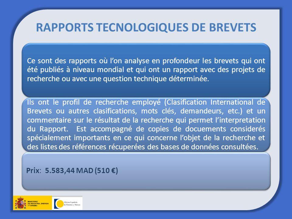 RAPPORTS TECNOLOGIQUES DE BREVETS Ce sont des rapports où lon analyse en profondeur les brevets qui ont été publiés à niveau mondial et qui ont un rapport avec des projets de recherche ou avec une question technique déterminée.