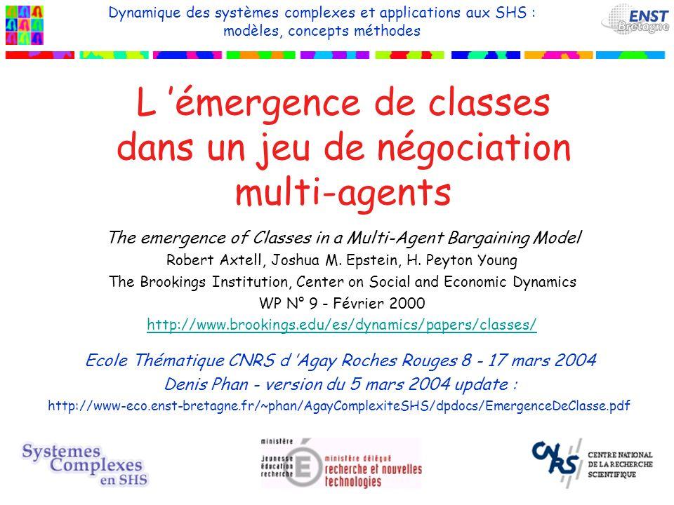 L émergence de classes dans un jeu de négociation multi-agents The emergence of Classes in a Multi-Agent Bargaining Model Robert Axtell, Joshua M.