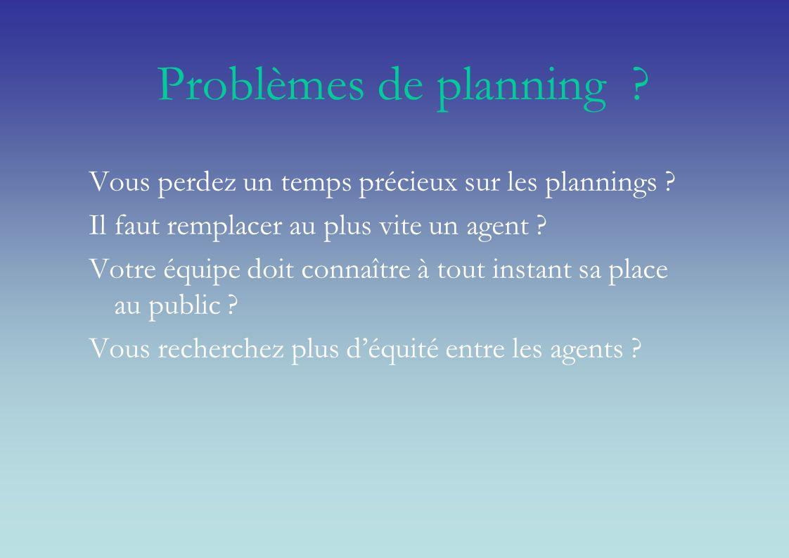 Problèmes de planning ? Vous perdez un temps précieux sur les plannings ? Il faut remplacer au plus vite un agent ? Votre équipe doit connaître à tout