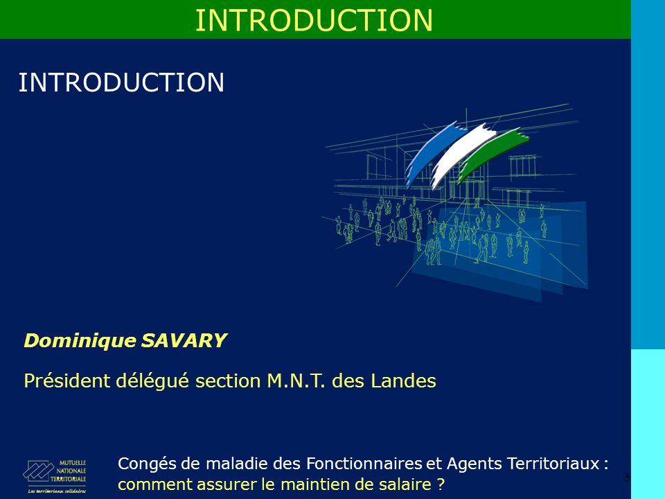 5 Dominique SAVARY INTRODUCTION Congés de maladie des Fonctionnaires et Agents Territoriaux : comment assurer le maintien de salaire .