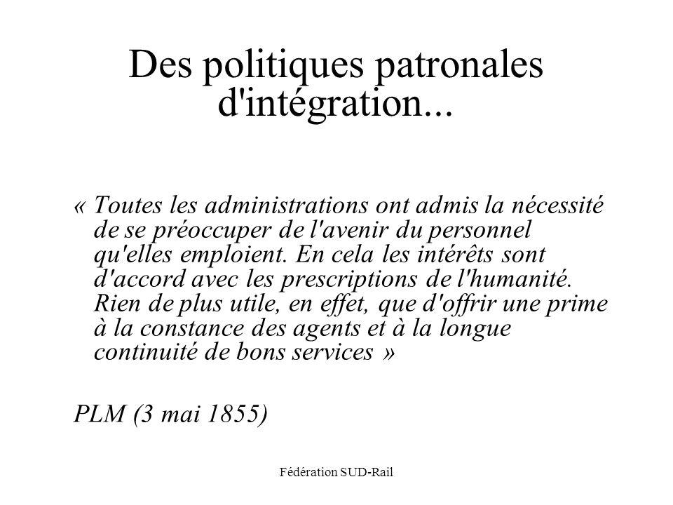 Fédération SUD-Rail Des politiques patronales d intégration...