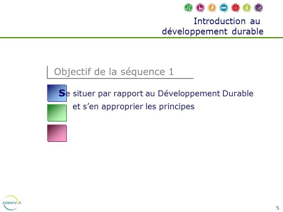 36 Le développement durable FINALITES LES 5 FINALITES DUN DEVELOPPEMENT DURABLE 1.