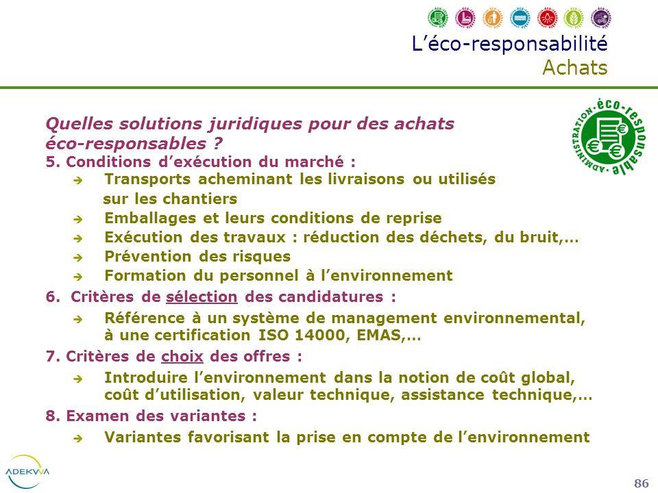 86 Léco-responsabilité Achats Quelles solutions juridiques pour des achats éco-responsables ? 5. Conditions dexécution du marché : Transports achemina