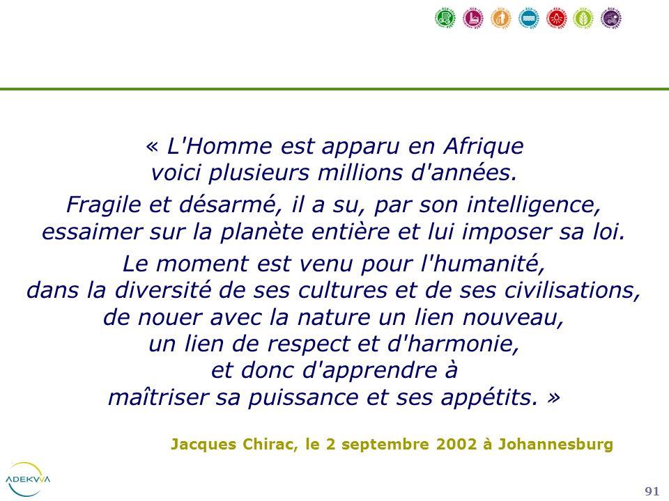 91 « L'Homme est apparu en Afrique voici plusieurs millions d'années. Fragile et désarmé, il a su, par son intelligence, essaimer sur la planète entiè