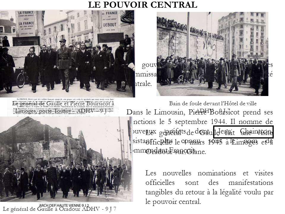 LE POUVOIR CENTRAL Le gouvernement provisoire nomme des commissaires régionaux pour rétablir lautorité centrale. Dans le Limousin, Pierre Boursicot pr