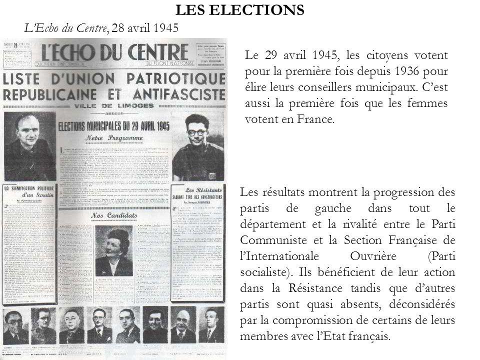 LES ELECTIONS Le 29 avril 1945, les citoyens votent pour la première fois depuis 1936 pour élire leurs conseillers municipaux. Cest aussi la première