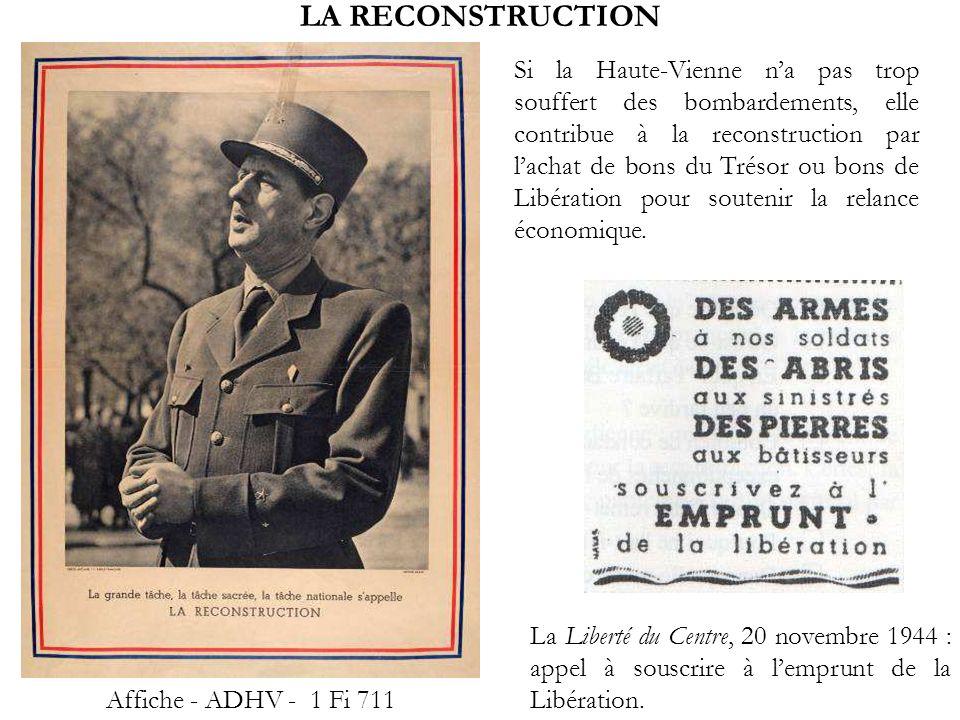 LA RECONSTRUCTION Si la Haute-Vienne na pas trop souffert des bombardements, elle contribue à la reconstruction par lachat de bons du Trésor ou bons d