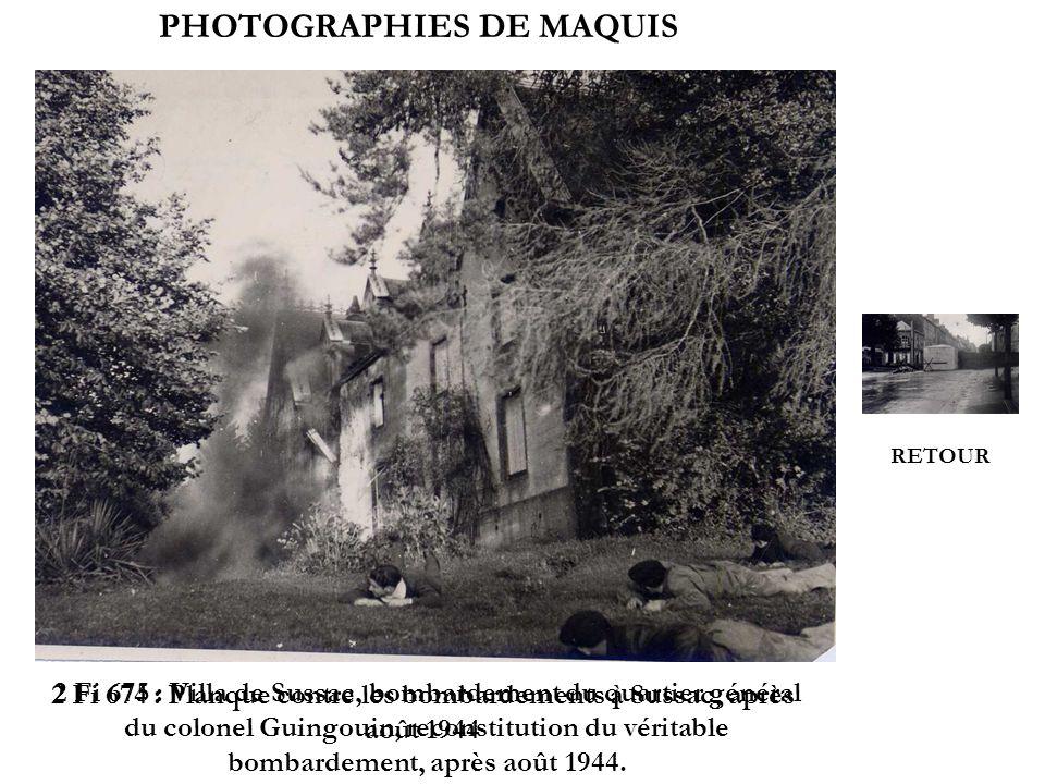 PHOTOGRAPHIES DE MAQUIS 2 Fi 674 : Planque contre les bombardements à Sussac, après août 1944 2 Fi 675 : Villa de Sussac, bombardement du quartier gén