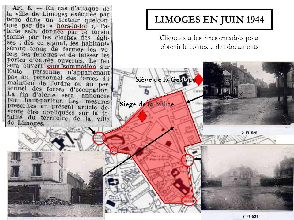 Siège de la Gestapo Siège de la milice LIMOGES EN JUIN 1944 Cliquez sur les titres encadrés pour obtenir le contexte des documents