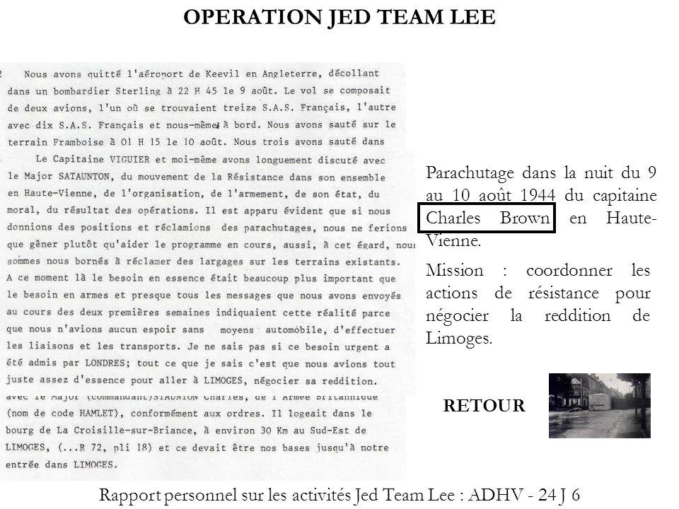 OPERATION JED TEAM LEE Rapport personnel sur les activités Jed Team Lee : ADHV - 24 J 6 Parachutage dans la nuit du 9 au 10 août 1944 du capitaine Cha