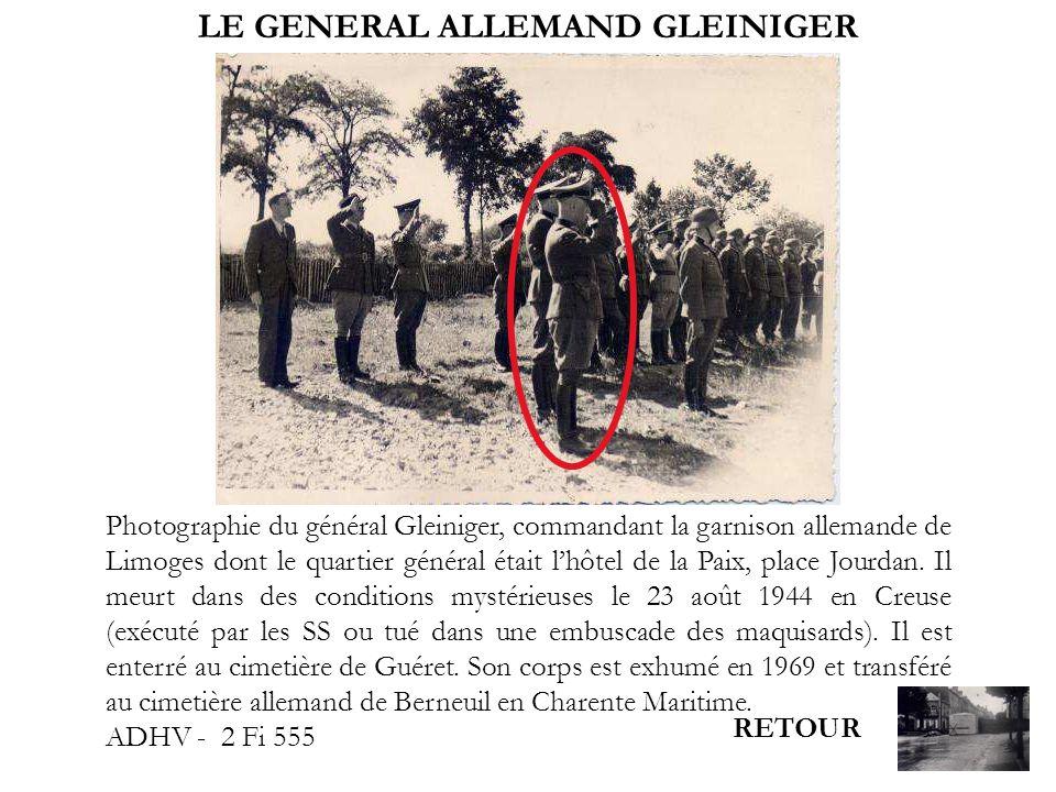 Photographie du général Gleiniger, commandant la garnison allemande de Limoges dont le quartier général était lhôtel de la Paix, place Jourdan. Il meu