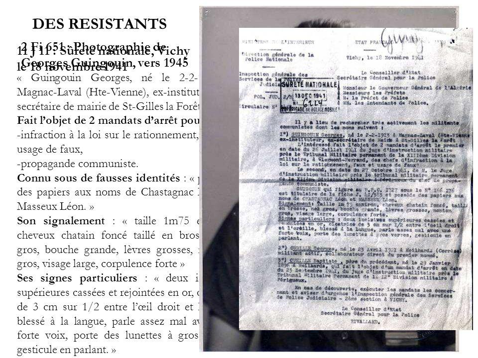 « Guingouin Georges, né le 2-2-1913 à Magnac-Laval (Hte-Vienne), ex-instituteur, ex- secrétaire de mairie de St-Gilles la Forêt. » Fait lobjet de 2 ma