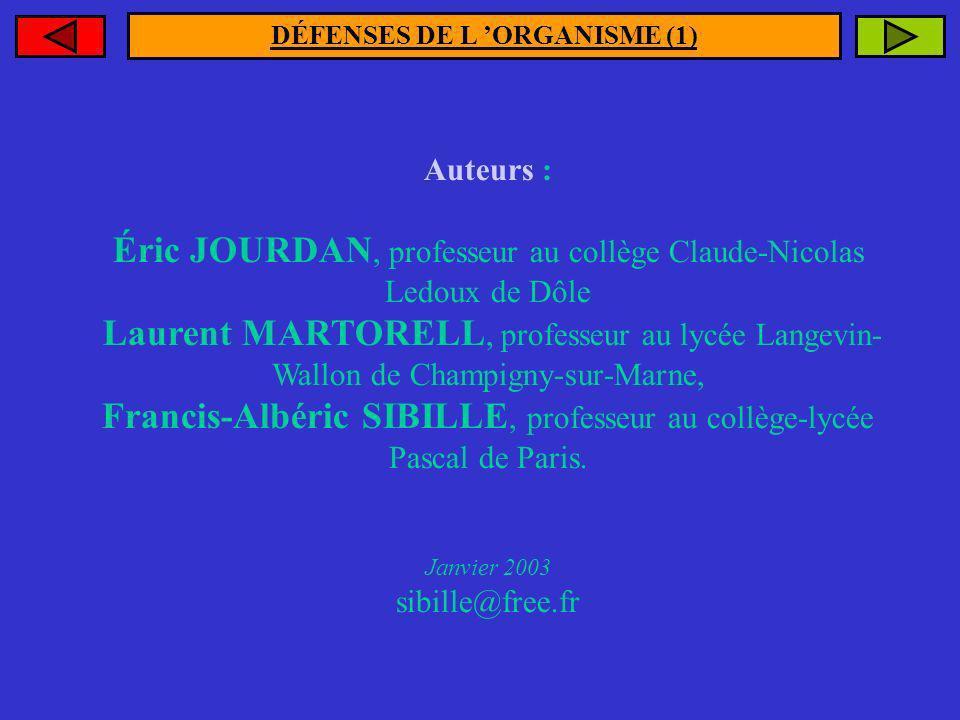 DÉFENSES DE L ORGANISME (1) Auteurs : Éric JOURDAN, professeur au collège Claude-Nicolas Ledoux de Dôle Laurent MARTORELL, professeur au lycée Langevi