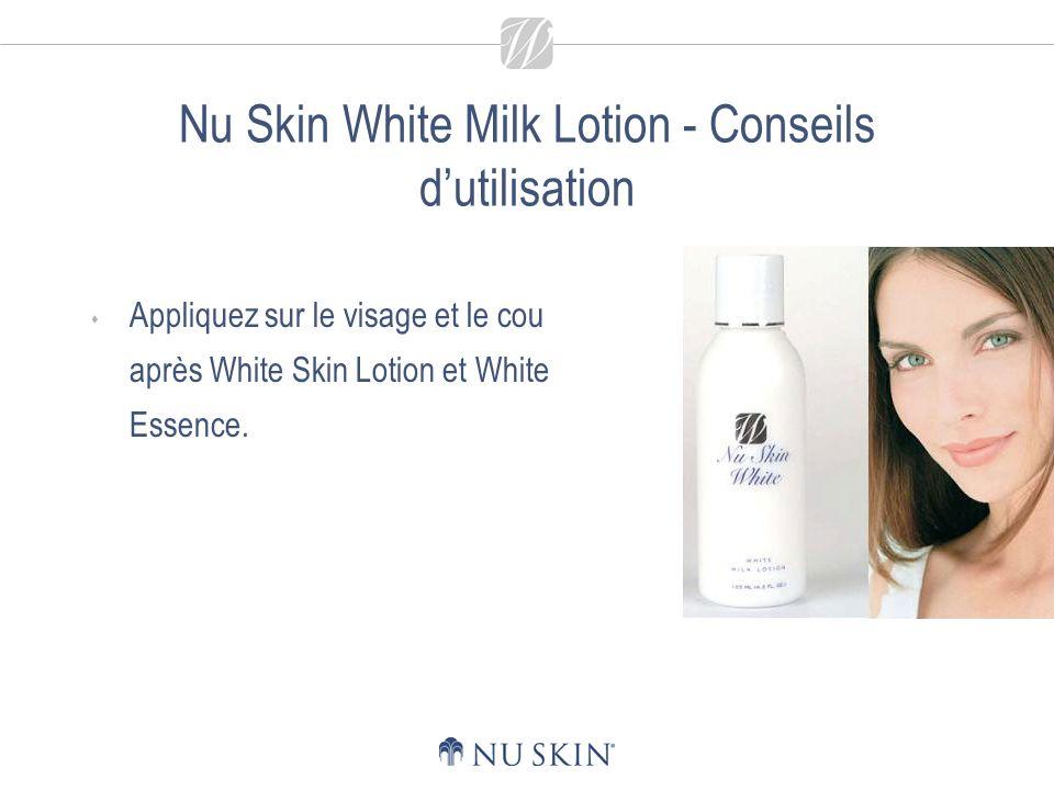 Nu Skin White Milk Lotion - Conseils dutilisation Appliquez sur le visage et le cou après White Skin Lotion et White Essence.