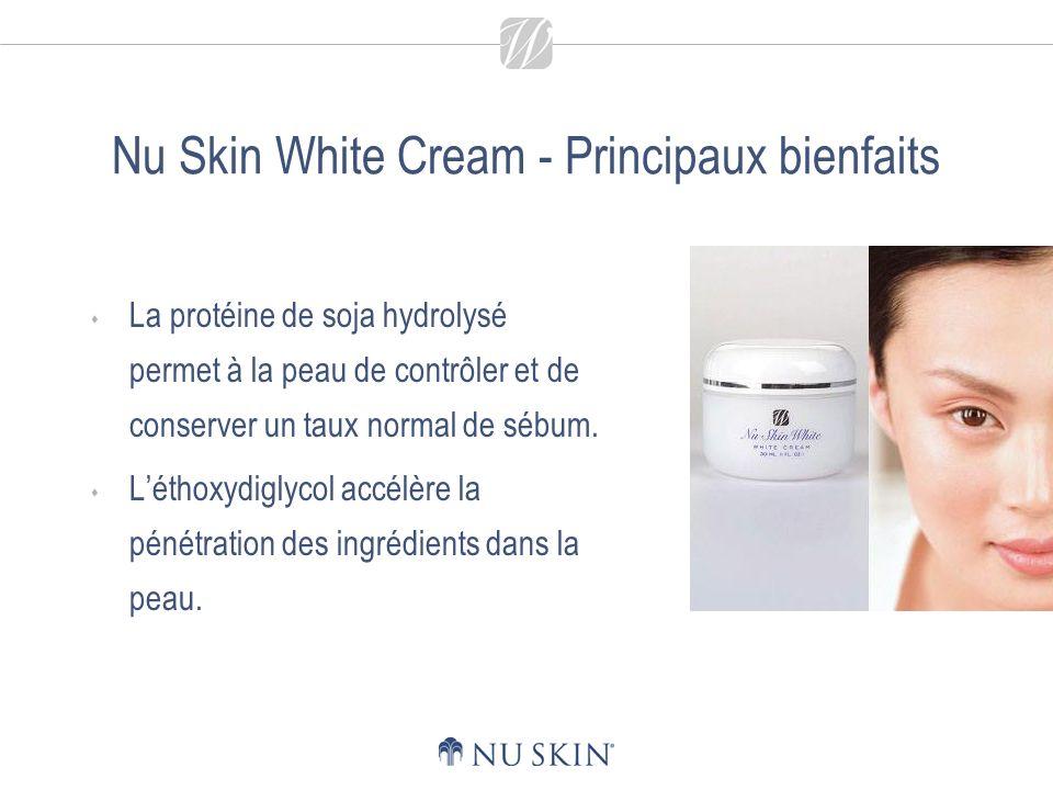Nu Skin White Cream - Principaux bienfaits La protéine de soja hydrolysé permet à la peau de contrôler et de conserver un taux normal de sébum.
