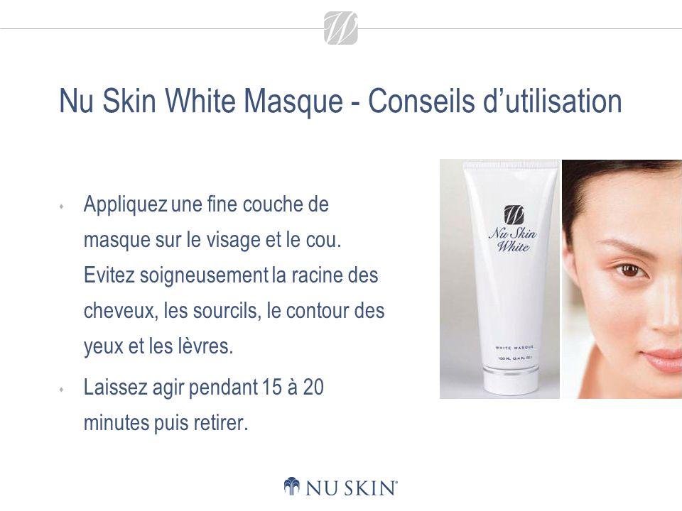 Nu Skin White Masque - Conseils dutilisation Appliquez ensuite White Skin Lotion, White Essence puis White Milk Lotion.