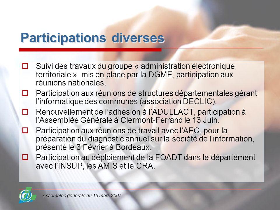Assemblée générale du 16 mars 2007 Participations diverses Suivi des travaux du groupe « administration électronique territoriale » mis en place par l