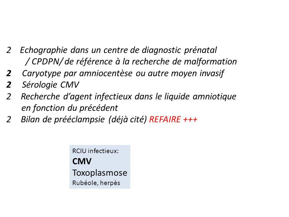 2 Echographie dans un centre de diagnostic prénatal / CPDPN/ de référence à la recherche de malformation 2 Caryotype par amniocentèse ou autre moyen i