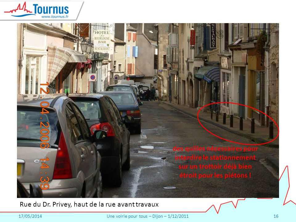 17/05/2014Une voirie pour tous – Dijon – 1/12/201116 Rue du Dr.
