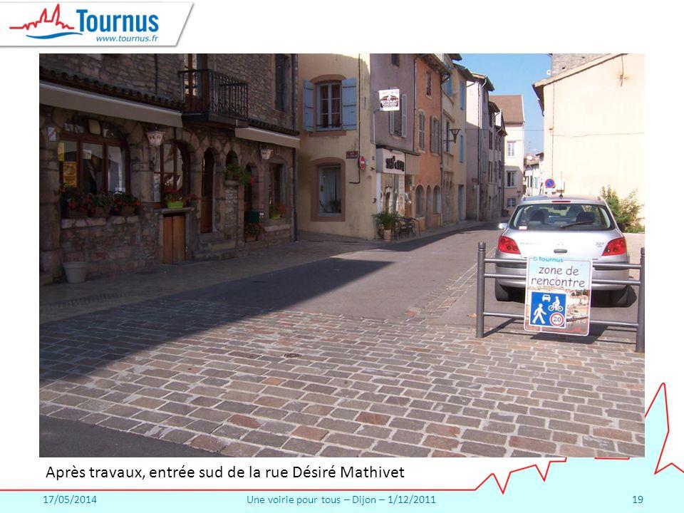 17/05/2014Une voirie pour tous – Dijon – 1/12/201119 Après travaux, entrée sud de la rue Désiré Mathivet