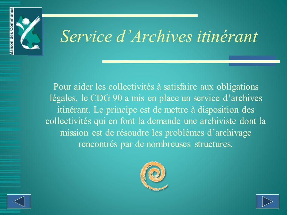 Pour aider les collectivités à satisfaire aux obligations légales, le CDG 90 a mis en place un service darchives itinérant.