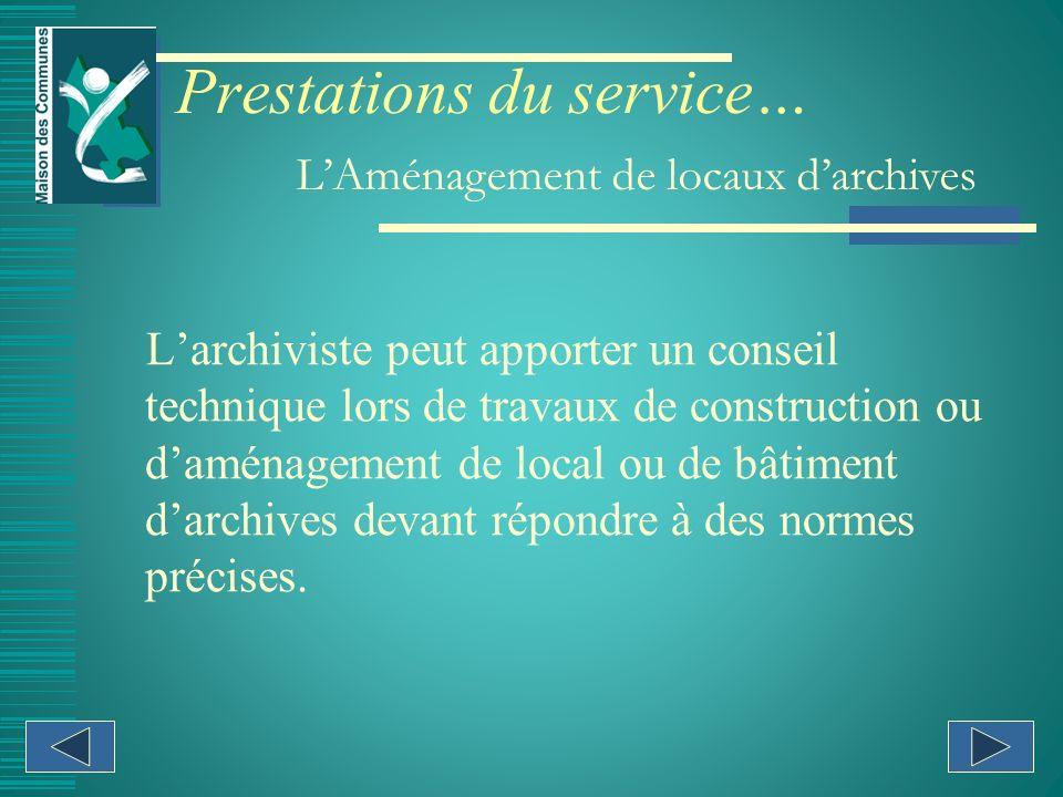 Larchiviste peut apporter un conseil technique lors de travaux de construction ou daménagement de local ou de bâtiment darchives devant répondre à des normes précises.