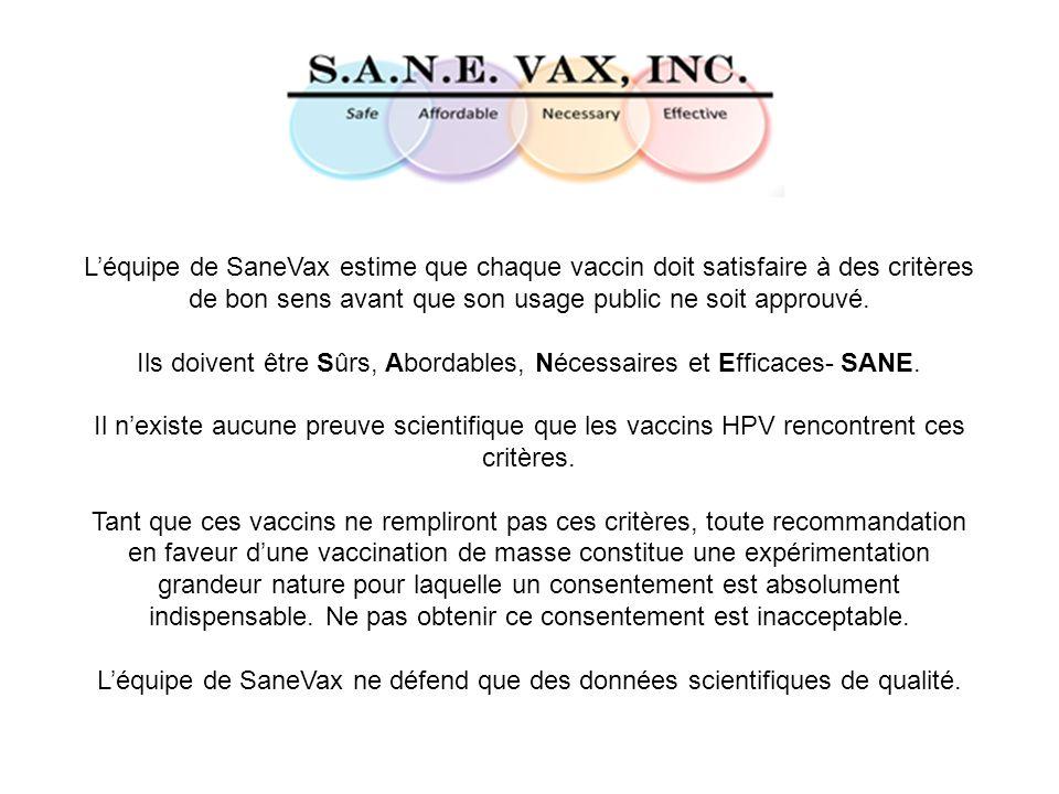 Léquipe de SaneVax estime que chaque vaccin doit satisfaire à des critères de bon sens avant que son usage public ne soit approuvé. Ils doivent être S