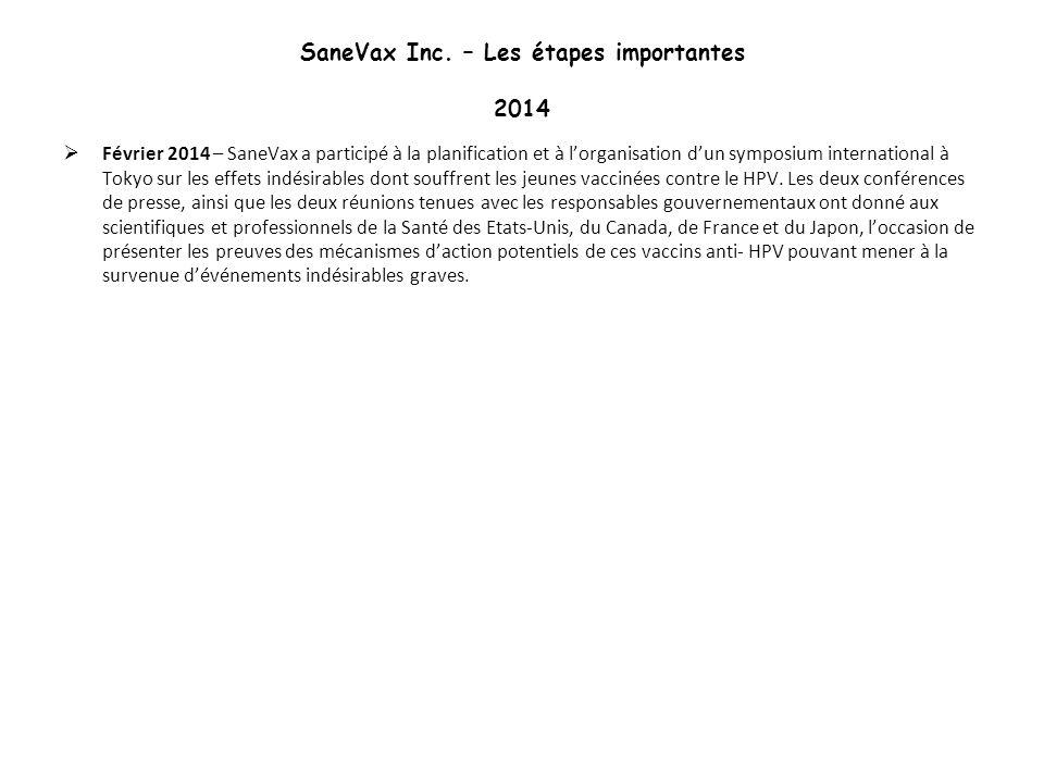 SaneVax Inc. – Les étapes importantes 2014 Février 2014 – SaneVax a participé à la planification et à lorganisation dun symposium international à Toky
