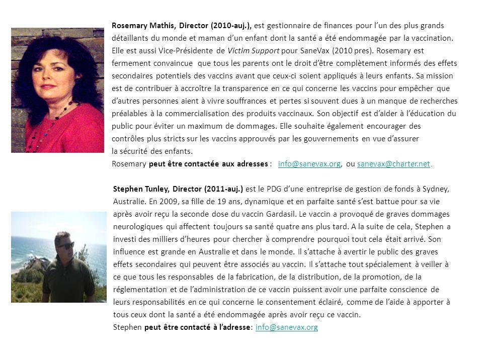 Rosemary Mathis, Director (2010-auj.), est gestionnaire de finances pour lun des plus grands détaillants du monde et maman dun enfant dont la santé a