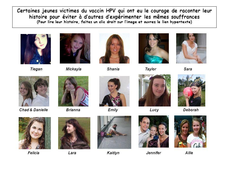 Certaines jeunes victimes du vaccin HPV qui ont eu le courage de raconter leur histoire pour éviter à dautres dexpérimenter les mêmes souffrances (Pou