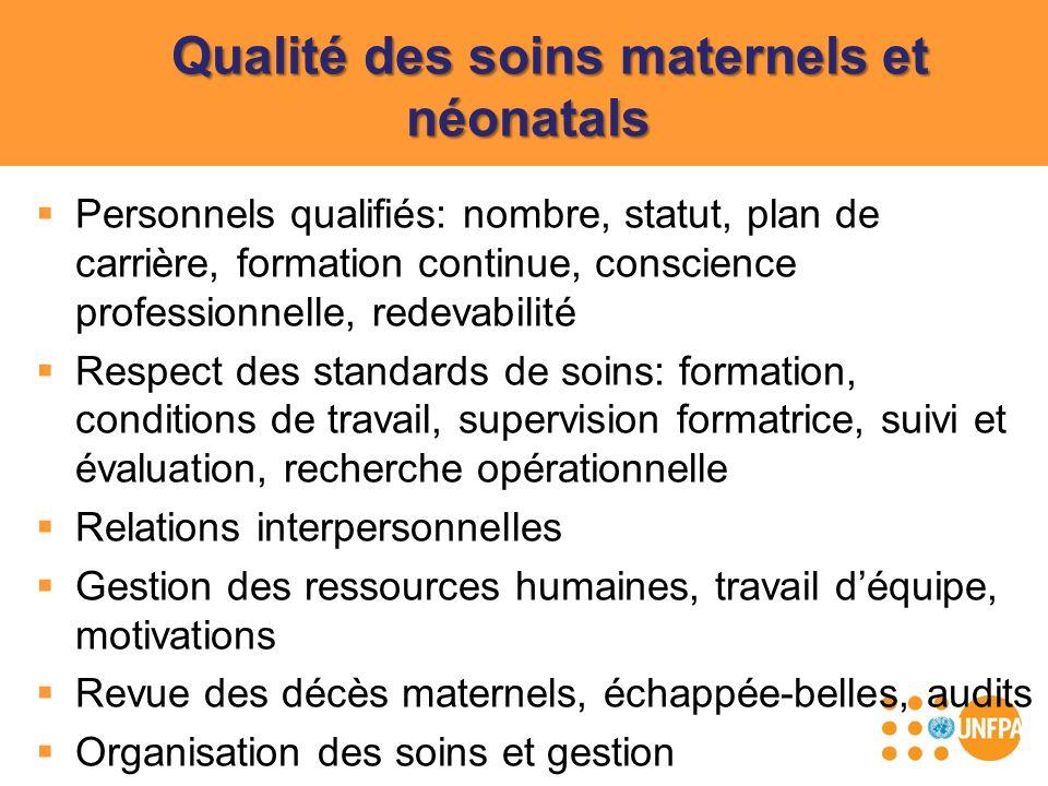 Qualité des soins maternels et néonatals Personnels qualifiés: nombre, statut, plan de carrière, formation continue, conscience professionnelle, redev