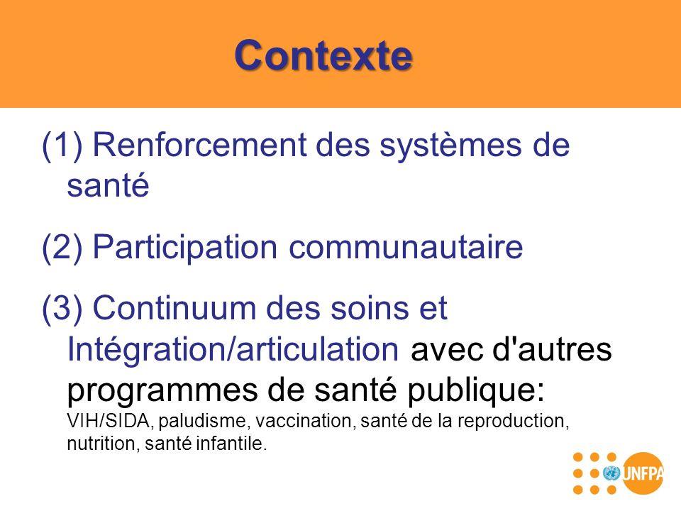 Contexte (1) Renforcement des systèmes de santé (2) Participation communautaire (3) Continuum des soins et Intégration/articulation avec d'autres prog