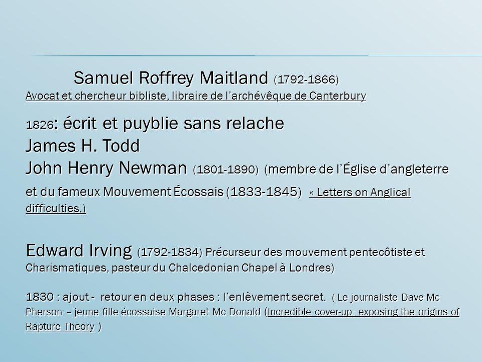 Samuel Roffrey Maitland (1792-1866) Avocat et chercheur bibliste, libraire de larchévêque de Canterbury 1826 : écrit et puyblie sans relache James H.