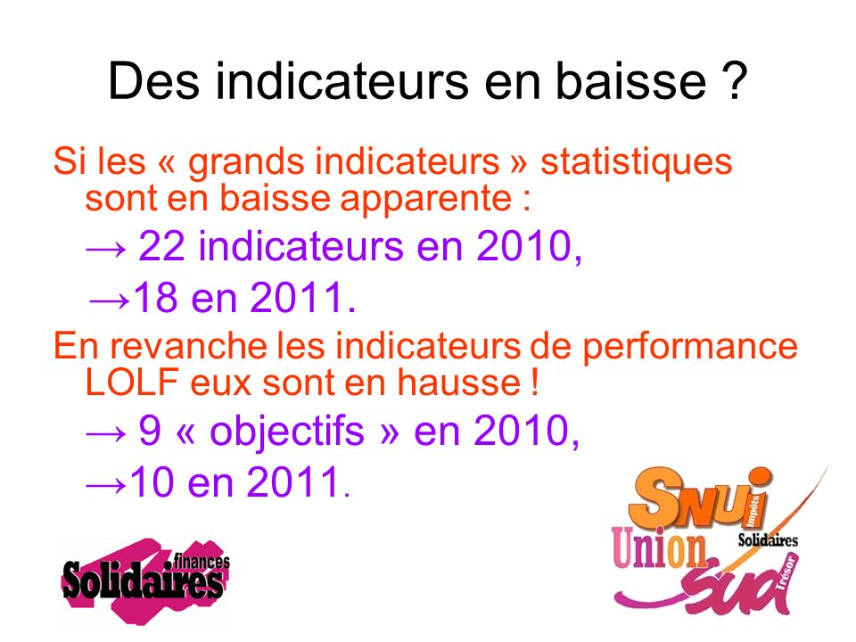 Des indicateurs en baisse .
