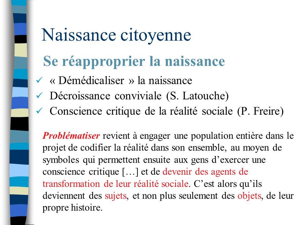 Naissance citoyenne « Démédicaliser » la naissance Décroissance conviviale (S.