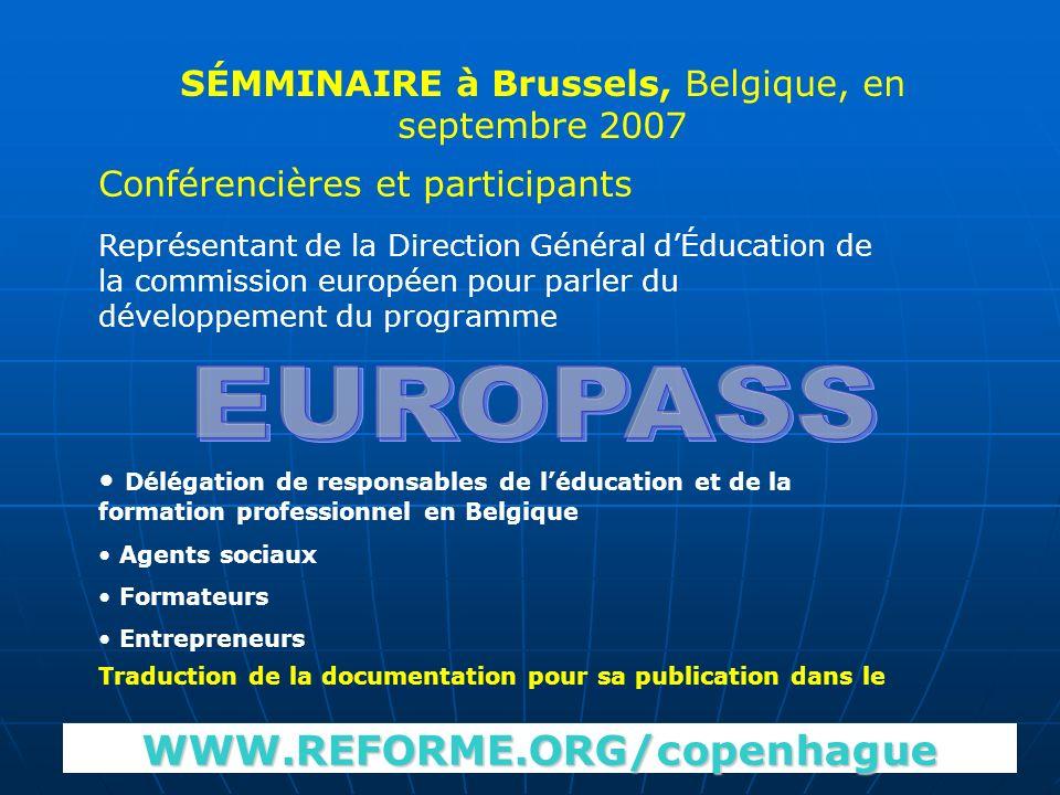 Conférencières et participants SÉMMINAIRE à Brussels, Belgique, en septembre 2007 Représentant de la Direction Général dÉducation de la commission eur