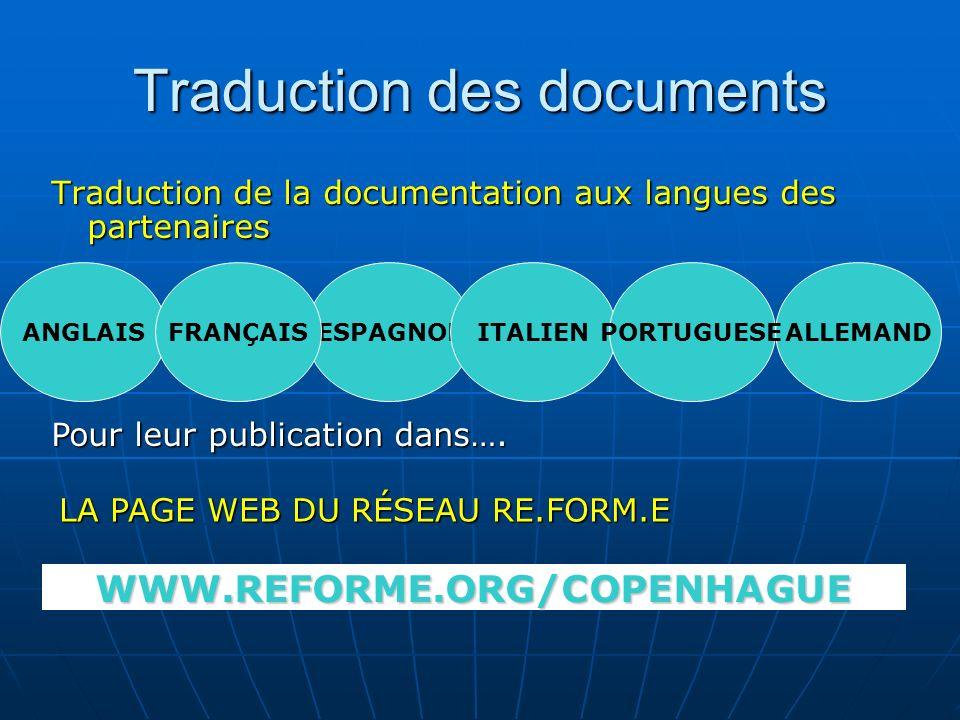 Traduction des documents Traduction de la documentation aux langues des partenaires Pour leur publication dans…. ANGLAISESPAGNOLITALIENFRANÇAISALLEMAN