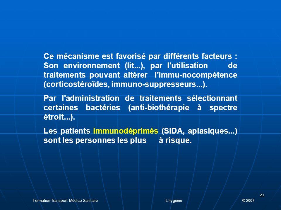 21 Ce mécanisme est favorisé par différents facteurs : Son environnement (lit...), par l utilisation de traitements pouvant altérer l immu-nocompétence (corticostéroïdes, immuno-suppresseurs...).