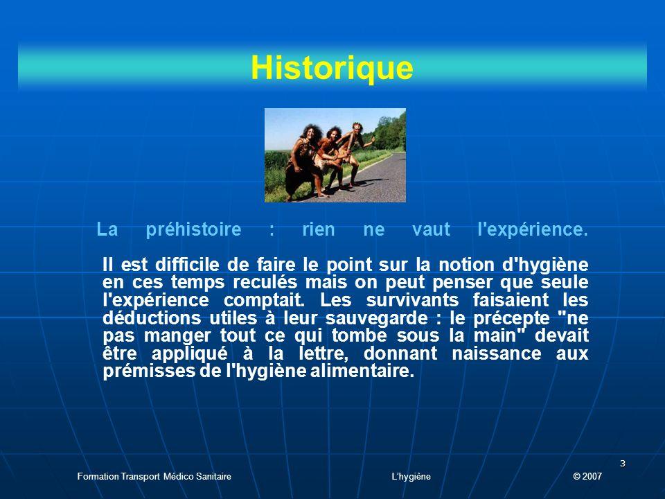 3 Historique La préhistoire : rien ne vaut l expérience.