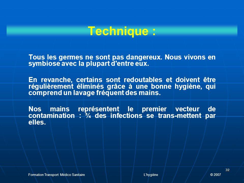 32 Technique : Tous les germes ne sont pas dangereux.