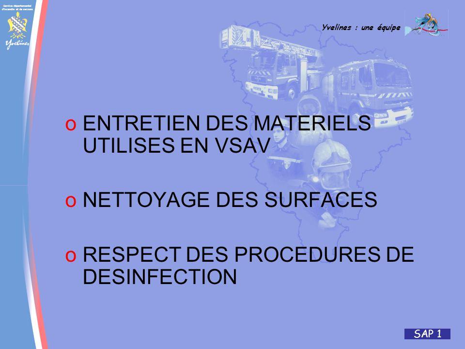 Service départemental d'incendie et de secours Yvelines : une équipe SAP 1 oENTRETIEN DES MATERIELS UTILISES EN VSAV oNETTOYAGE DES SURFACES oRESPECT