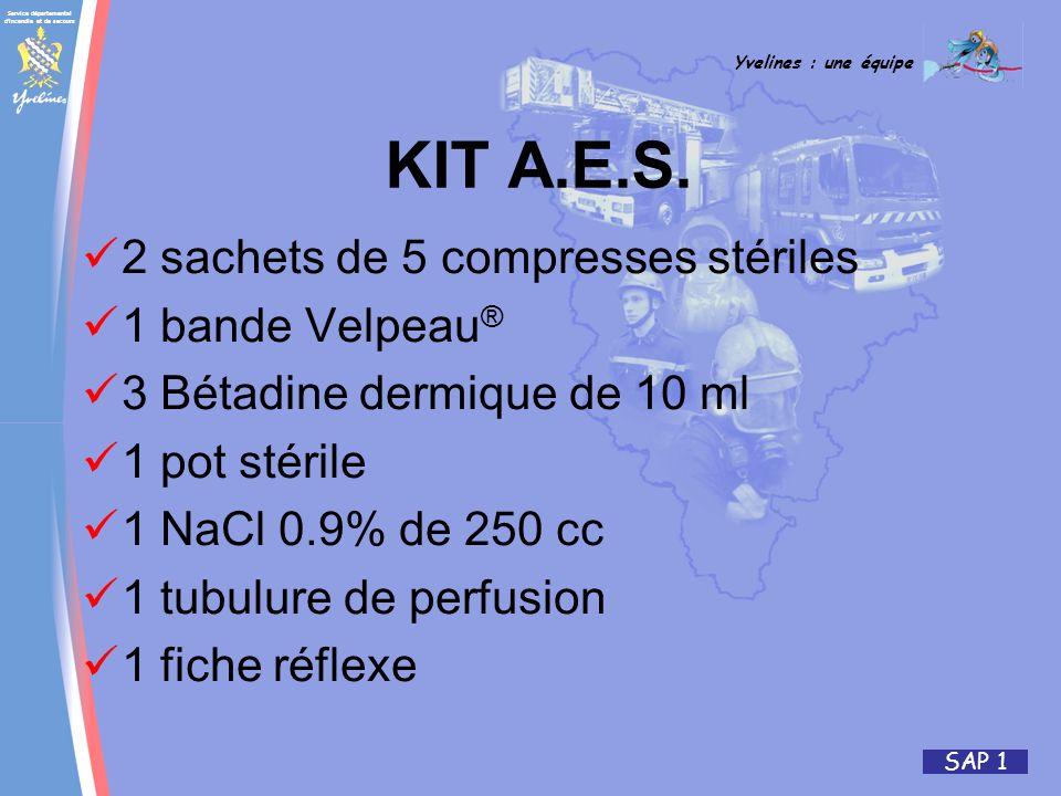 Service départemental d'incendie et de secours Yvelines : une équipe SAP 1 KIT A.E.S. 2 sachets de 5 compresses stériles 1 bande Velpeau ® 3 Bétadine