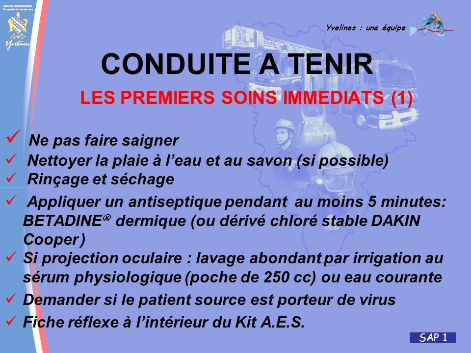 Service départemental d'incendie et de secours Yvelines : une équipe SAP 1 CONDUITE A TENIR LES PREMIERS SOINS IMMEDIATS (1) Ne pas faire saigner Nett