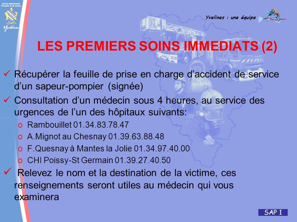 Service départemental d'incendie et de secours Yvelines : une équipe SAP 1 LES PREMIERS SOINS IMMEDIATS (2) Récupérer la feuille de prise en charge da